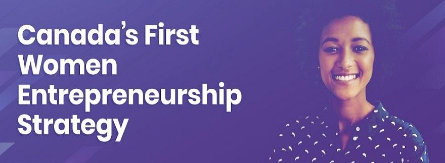 Canada's First Women Entrepreneurship Strategy