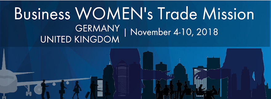 Business women's trade mission: Germany, United Kingdom   November 4-10, 2018