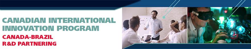 Canadian International Innovation Program (CIIP) - Canada-Brazil R&D Partnerning