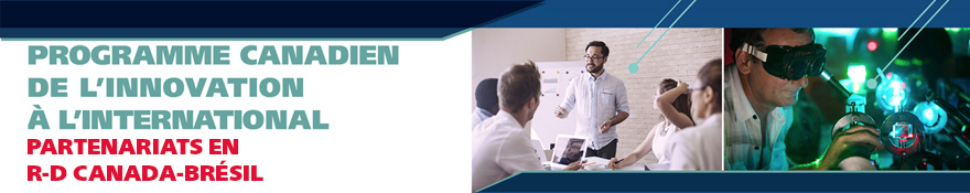 Le Programme canadien de l'innovation à l'international (PCII) - Partnenariats en R‑D Canada-Brésil