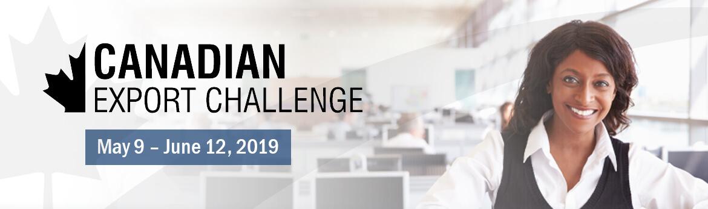 Canadian Export Challenge, May 9 – June 17, 2019